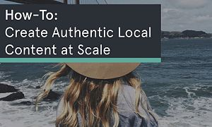 How-To Create Authentic Local Content at Scale